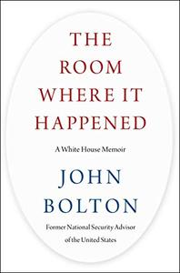 The Room Where It Happened: A White House Memoir EPUB PDF