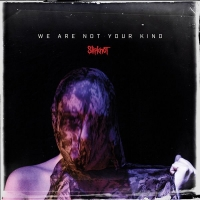 Slipknot - We Are Not Your Kind (2019) [FLAC CD]