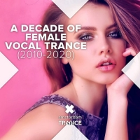 VA - A Decade of Female Vocal Trance (2010 - 2020) [FLAC] [DJ]