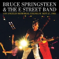 Bruce Springsteen And The E Street Band - 1985-09-27 Los Angeles Memorial Colise...