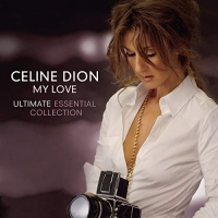 Celine Dion - My Love Ultimate Essential Collection (2019) Mp3 (320 kbps) [Hunte...