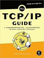 The TCP/IP Guide: A Comprehensive, Illustrated Internet Protocols Reference, 1st...