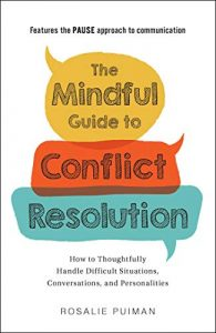 The Mindful Guide to Conflict Resolution: How to Thoughtfully Handle Difficult S...